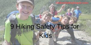 9 Hiking Safety Tips for Kids