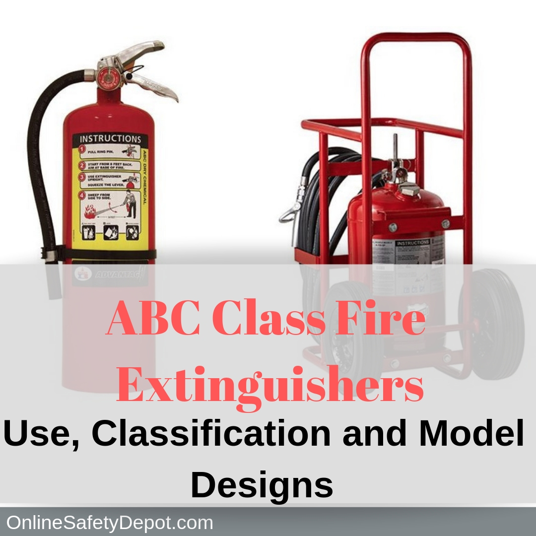 ABC Class Fire Extinguishers | Use, Classification and Model Designs