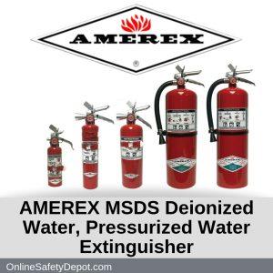 AMEREX MSDS Deionized Water, Pressurized Water Extinguisher