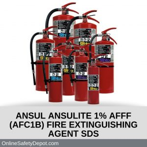 ANSUL ANSULITE 1% AFFF (AFC1B) FIRE EXTINGUISHING AGENT SDS