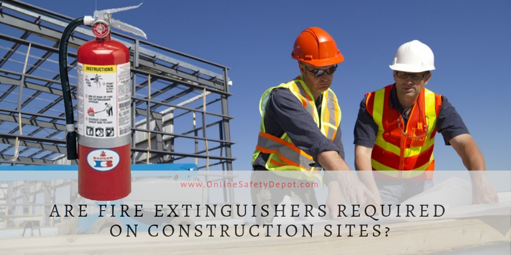 Are Fire Extinguishers Required on Construction Sites?