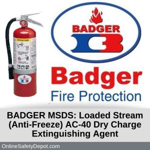 BADGER MSDS Loaded Stream (Anti-Freeze) AC- 40 Dry Charge Extinguishing Agent
