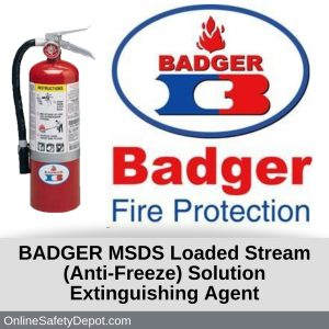 BADGER MSDS Loaded Stream (Anti-Freeze) Solution Extinguishing Agent