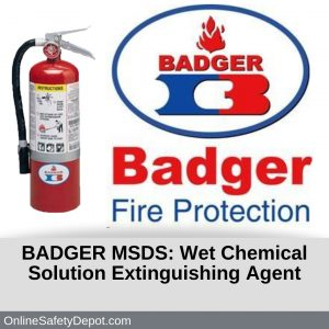 BADGER MSDS Wet Chemical Solution Extinguishing Agent