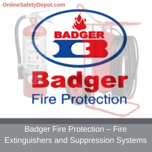 Badger Fire Protection – Fire Extinguishers and Suppression Systems