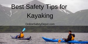 Best Safety Tips for Kayaking