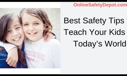 Best Safety Tips to Teach Your Kids in Today's World