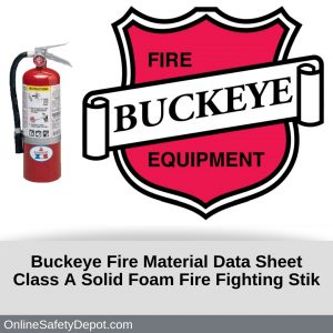Buckeye Fire Material Data Sheet Class A Solid Foam Fire Fighting Stik