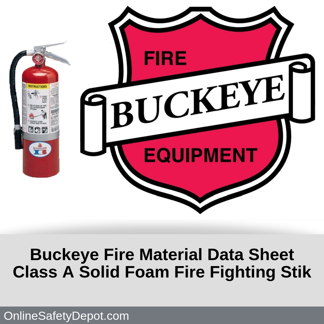 Buckeye Fire Material Data Sheet Class A Solid Foam Fire Fighting Stik