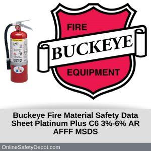 Buckeye Fire Material Safety Data Sheet Platinum Plus C6 3%-6% AR AFFF