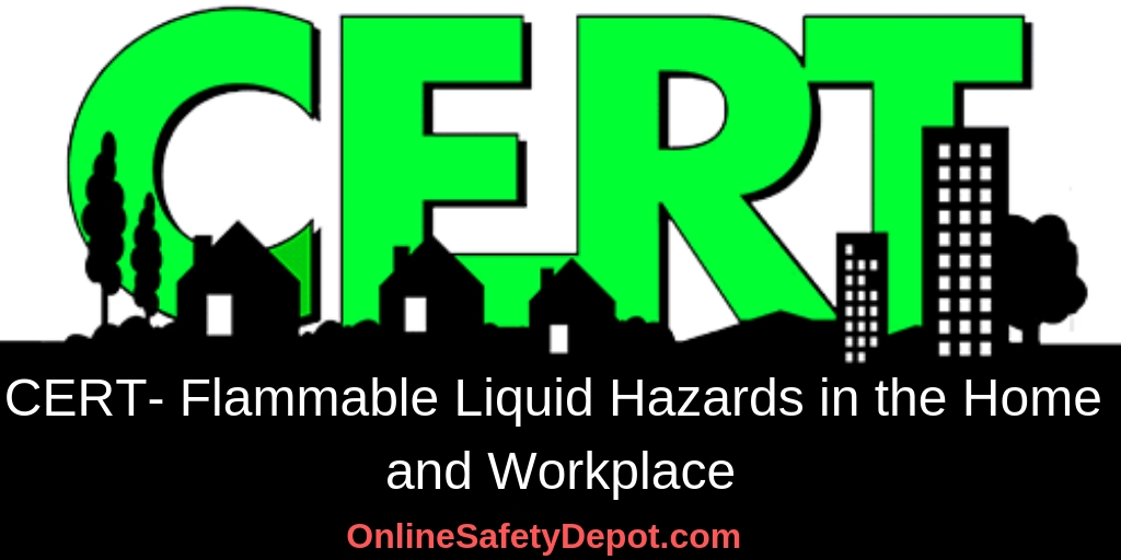 CERT- Flammable Liquid Hazards in the Home and Workplace