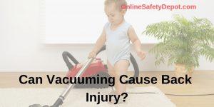 Can Vacuuming Cause Back Injury?