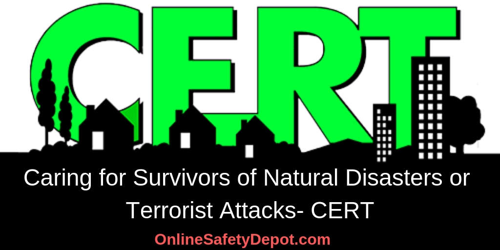 Caring for Survivors of Natural Disasters or Terrorist Attacks- CERT
