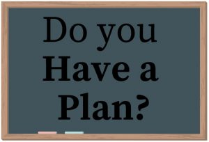 Do you have a plan?