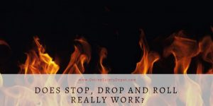 Does Stop, Drop and Roll Really Work?
