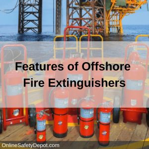 Features of Offshore Fire Extinguishers
