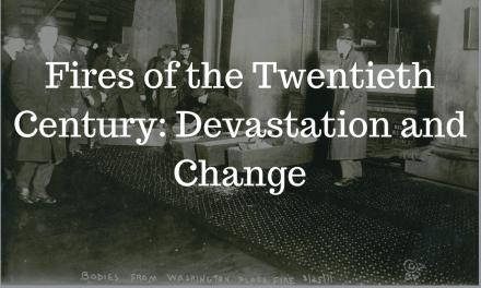 Fires of the Twentieth Century: Devastation and Change