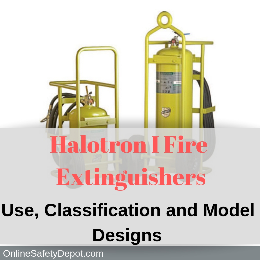 Halotron I Fire Extinguishers | Use, Classification and Model Designs