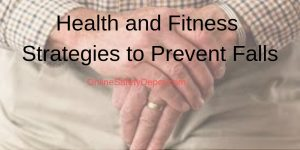 Health and Fitness Strategies to Prevent Falls