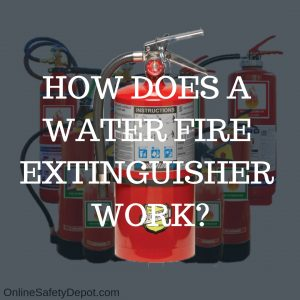 How A Water Fire Extinguisher Works