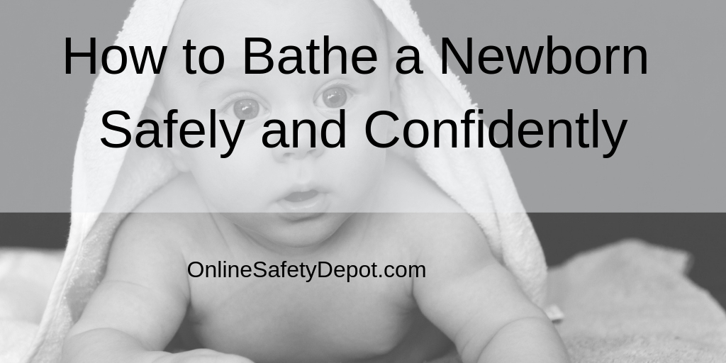 How to Bathe a Newborn Safely and Confidently