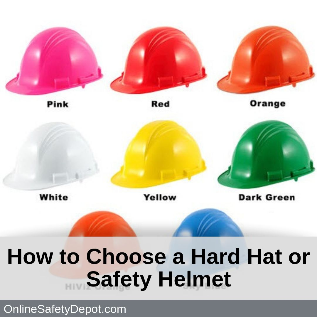 How to Choose a Hard Hat or Safety Helmet