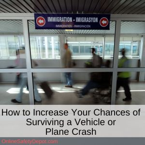 How to Increase Your Chances of Surviving a Vehicle or Plane Crash