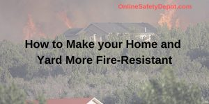 How to Make your Home and Yard More Fire-Resistant