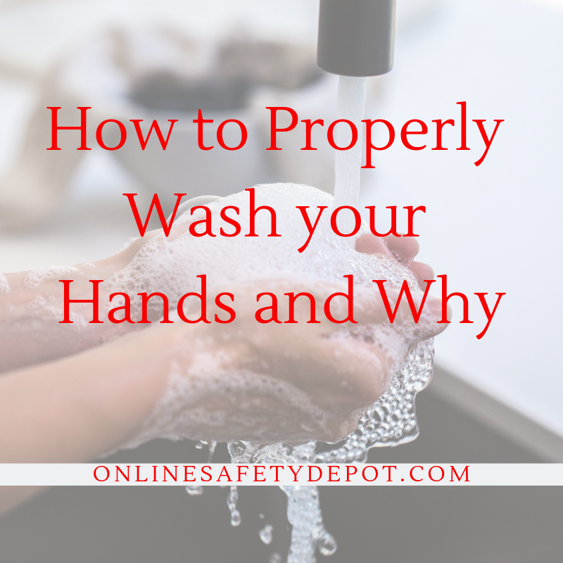 How to Properly Wash your Hands and Why