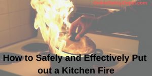 How to Safely and Effectively Put out a Kitchen Fire