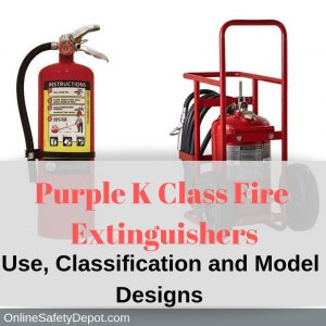 Purple K Class Fire Extinguishers | Use, Classification and Model Designs