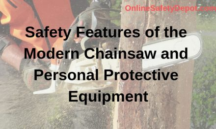 Safety Features of the Modern Chainsaw and Personal Protective Equipment