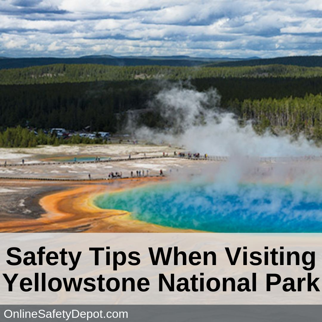 Safety Tips When Visiting Yellowstone National Park