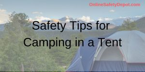 Safety Tips for Camping in a Tent