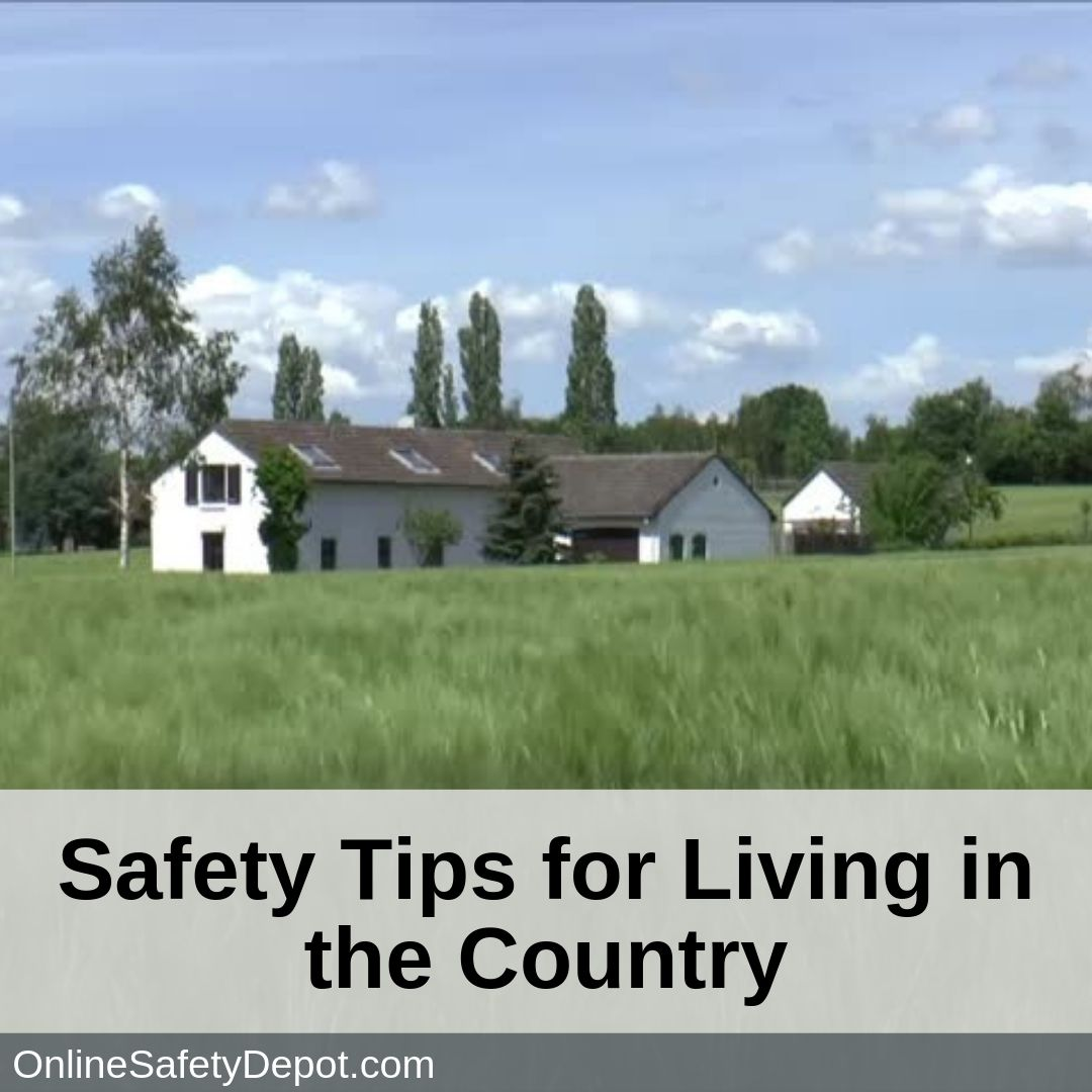 Safety Tips for Living in the Country
