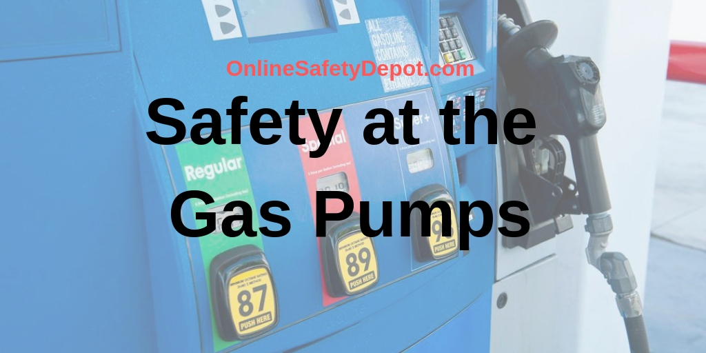 Safety at the Gas Pumps