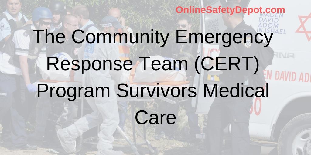 The Community Emergency Response Team (CERT) Program Survivors Medical Care