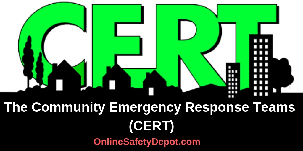 The Community Emergency Response Teams (CERT)