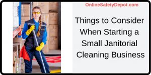 Things to Consider When Starting a Small Janitorial Cleaning Business