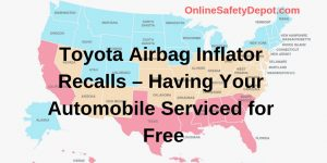 Toyota Airbag Inflator Recalls – Having Your Automobile Serviced for Free