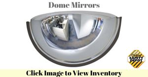 What Are Dome Mirrors Used For-OnlinesafetyDepot?