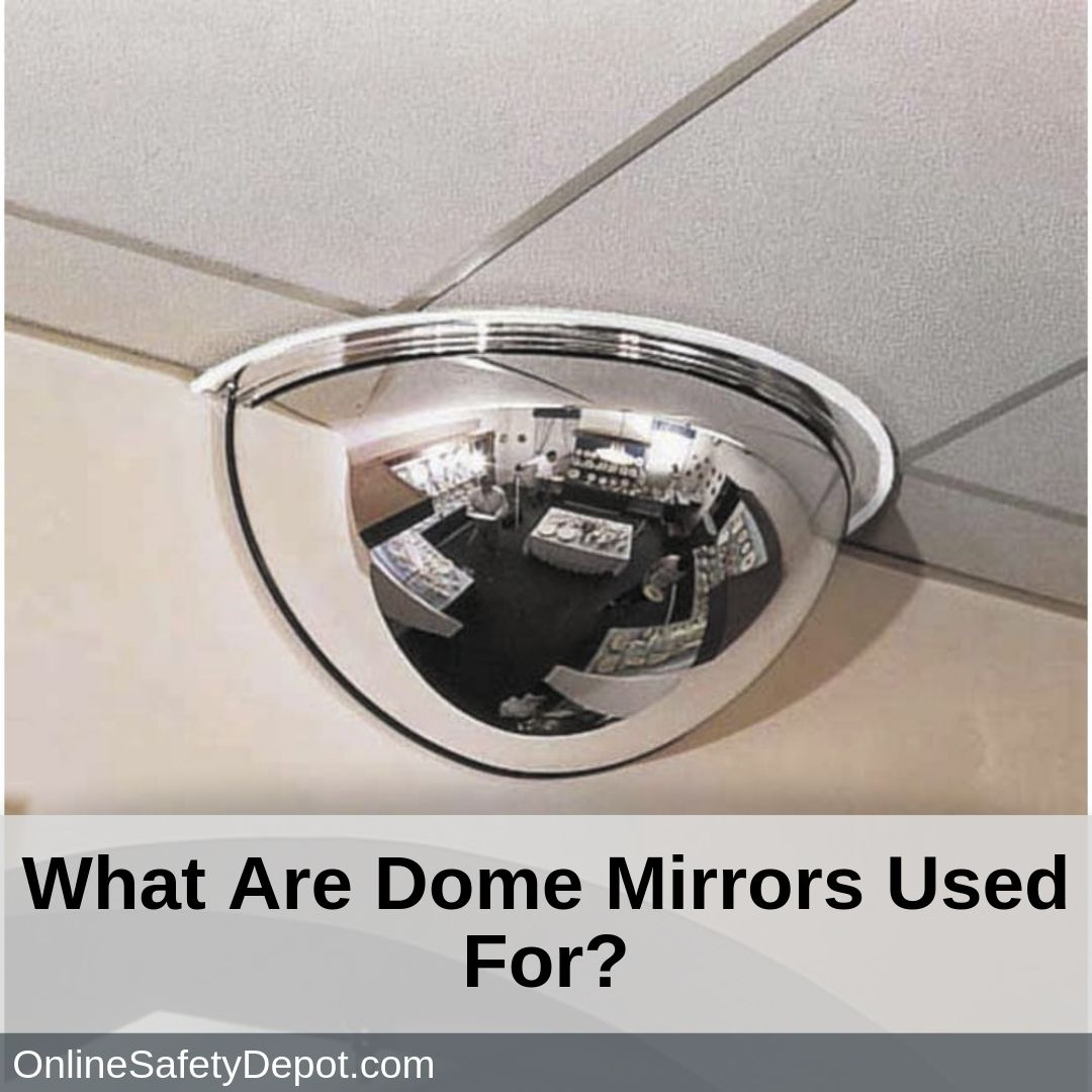 What Are Dome Mirrors Used For?