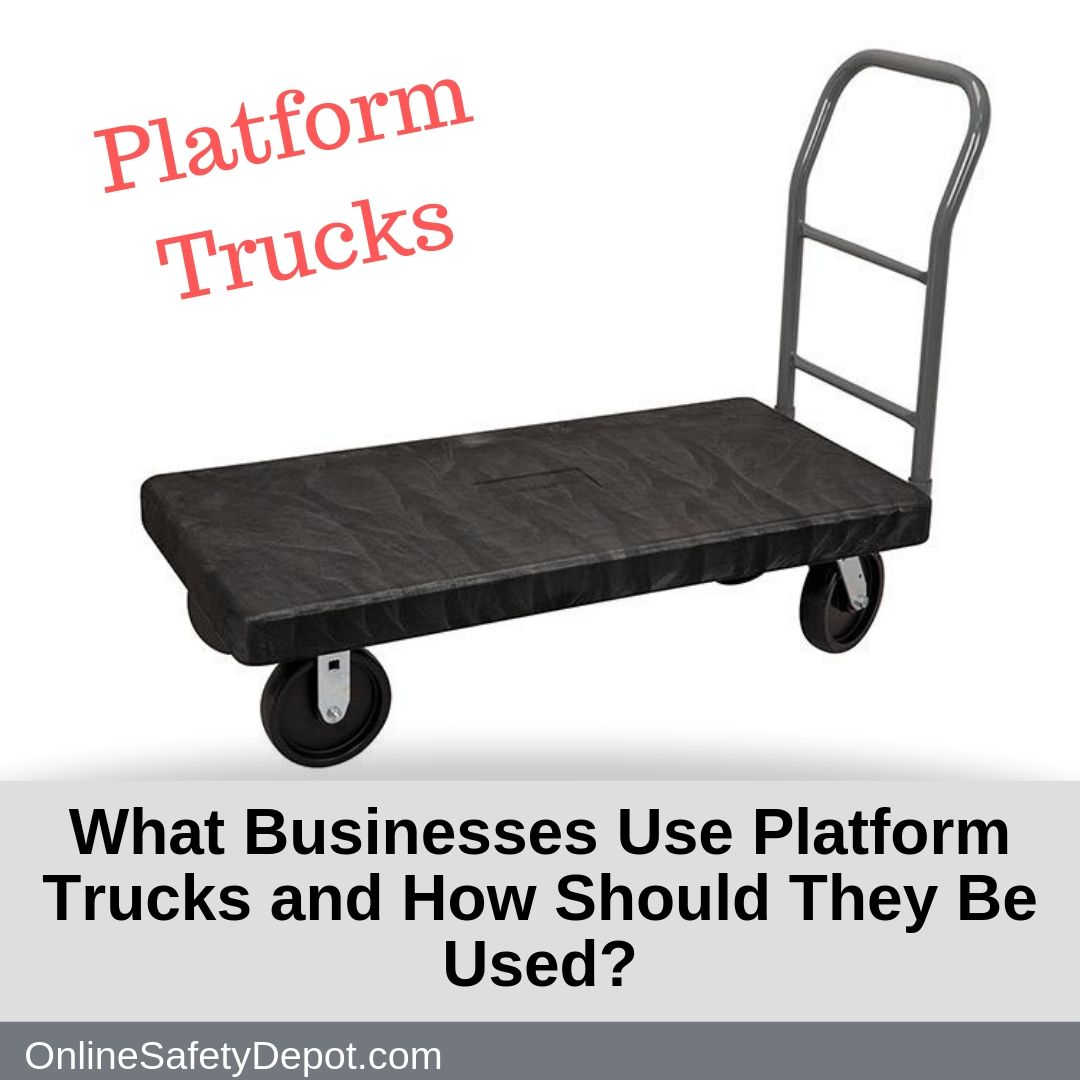 What Businesses Use Platform Trucks and How Should They Be Used?
