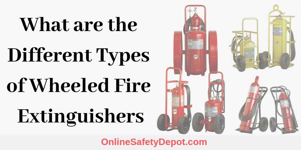 What are the Different Types of Wheeled Fire Extinguishers