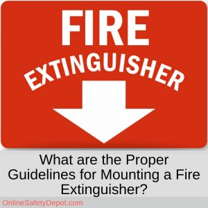 What are the Proper Guidelines for Mounting a Fire Extinguisher?