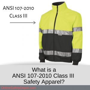 What is a ANSI 107-2010 Class III Safety Apparel?